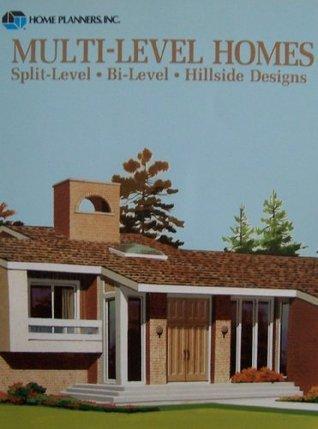 Multi-Level Homes: Split-Level, Bi-Level, Hillside Designs Home Planners