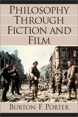 Philosophy Through Fiction and Film  by  Burton Frederick Porter