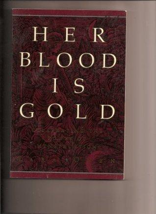 Her Blood Is Gold: Celebrating the Power of Menstruation Lara Owen