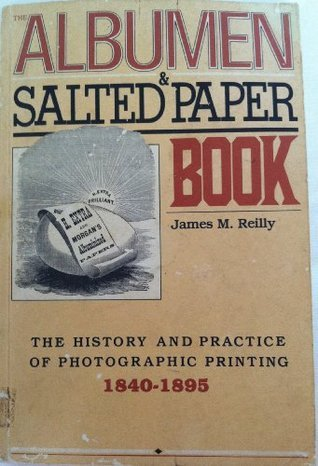 Albumen and Salted Paper Book James Reilly