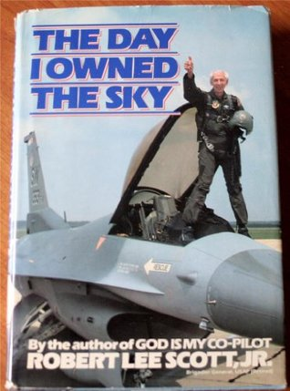 The Day I Owned the Sky Robert Lee Scott
