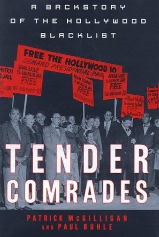 Tender Comrades: A Backstory of the Backlist  by  Patrick McGilligan