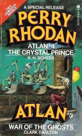 Perry Rhodan Special Release #4: Atlan #4: The Crystal Prince & Atlan #5: War of the Ghosts  by  Karl-Herbert Scheer