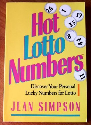 Hot Lotto Numbers: Discover Your Personal Lucky Numbers for Lotto  by  Jean Simpson