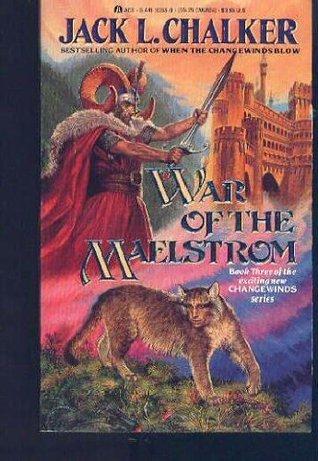 War of the Maelstrom (Changewinds, #3) Jack L. Chalker