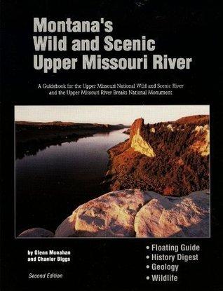 Montanas Wild & Scenic Upper Missouri River Glenn Monahan