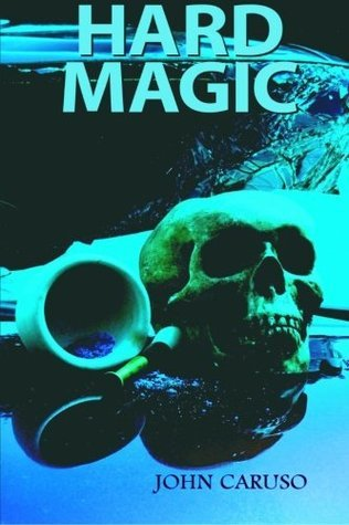Hard Magic  by  John Caruso