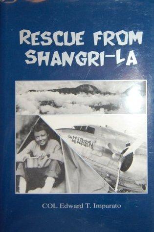 Rescue from Shangri-La  by  Edward T. Imparato