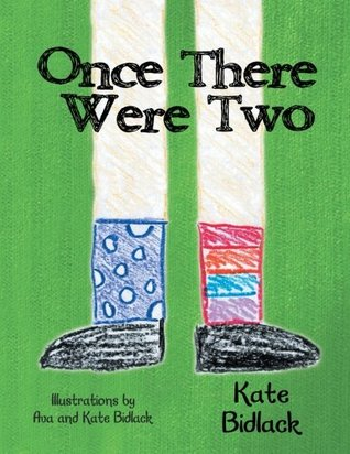 Once There Were Two  by  Kate Bidlack