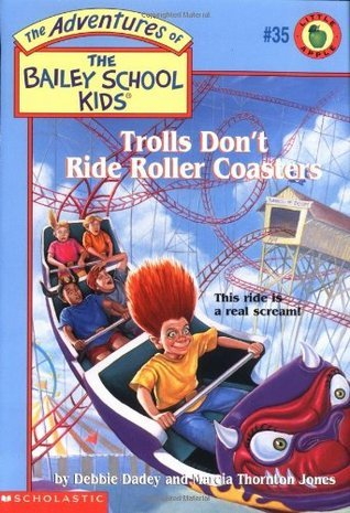 Trolls Dont Ride Roller Coasters (The Adventures of the Bailey School Kids, #35)  by  Debbie Dadey