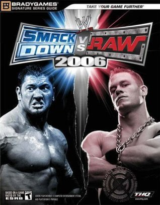 WWE SmackDown! vs. Raw® 2006 Official Strategy Guide BradyGames