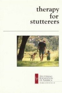Therapy for Those Who Stutter C. Woodruff Starkweather