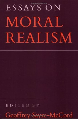 Essays on Moral Realism Geoffrey Sayre-McCord