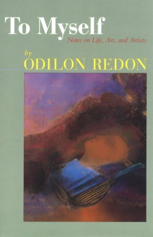 To Myself: Notes on Life, Art, and Artists  by  Odilon Redon