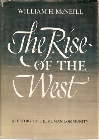 the rise of the west: a history of the human community William Hardy McNeill