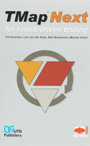 TMap Next, for result-driven testing Tim Koomen