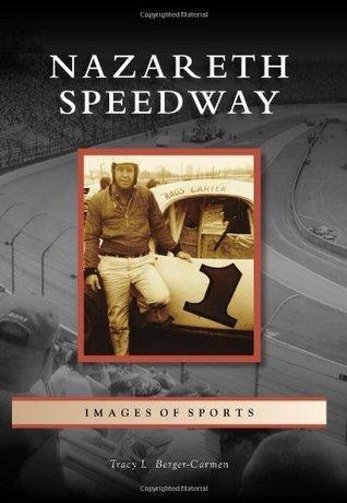 Nazareth Speedway, Pennyslvania  by  Tracy L. Berger-Carmen