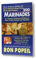 200 Marinades for Injecting, Soaking and Rubbing on Meat, Poultry, Seafood and Vegetables  by  Ron Popeil