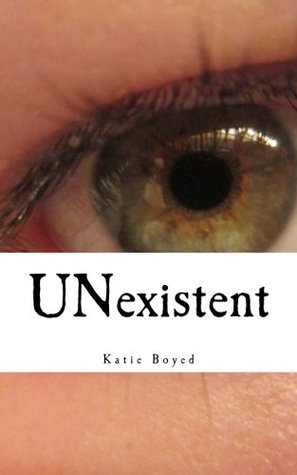 UNexistent: the Journey of the End Katie Boyed
