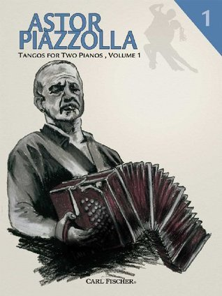 Astor Piazzolla Tango for Two Pianos Astor Piazzolla