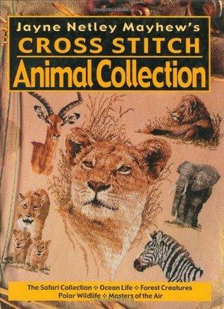 Jayne Netley Mayhews Cross Stitch Animal Collection Jayne Netley Mayhew