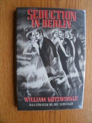 Seduction in Berlin William Kotzwinkle