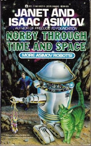 Norby Through Time and Space (Norby, #5-6)  by  Janet Asimov