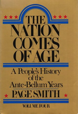 The Nation Comes of Age (A Peoples History, Vol 4)  by  Page Smith
