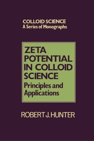 Zeta Potential in Colloid Science: Principles and Applications (Colloid Sciences Series)  by  Robert J. Hunter