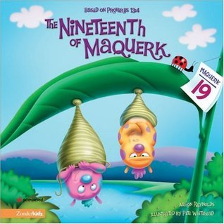 The Nineteenth of Maquerk: Based on Proverbs 13:4 (Insect-Inside Series, The) Aaron Reynolds