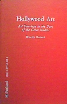 Hollywood Art: Art Direction in the Days of the Great Studios Beverly Heisner