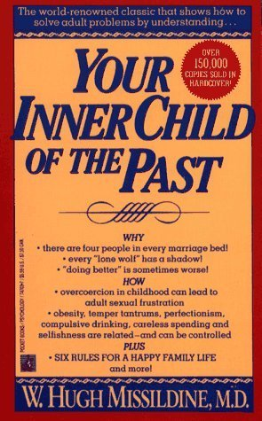 Your Inner Child of the Past  by  W. Hugh Missildine