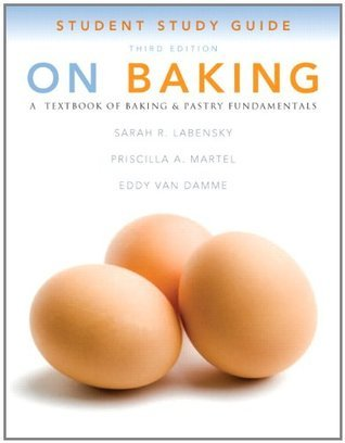 Study Guide for on Baking Sarah R. Labensky