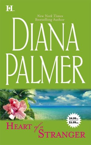 Heart Of A Stranger: Soldier Of Fortune / The Tender Stranger  by  Diana Palmer