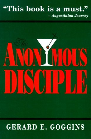 The Anonymous Disciple  by  Gerard E. Goggins