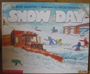 Snow Day Betsy Maestro