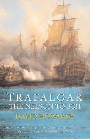 Trafalgar: The Nelson Touch David Howarth