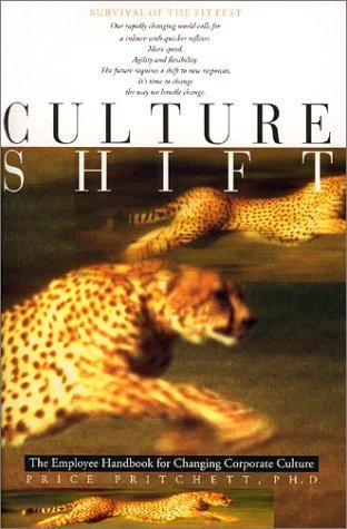 Culture Shift: The Employee Handbook for Changing Corporate Culture Price Pritchett