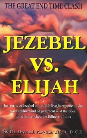 Jezebel Vs Elijah  by  Bree M. Keyton