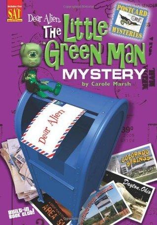 Dear Alien: The Little Green Man Mystery  by  Carole Marsh
