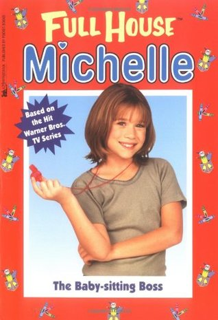 The Baby Sitting Boss (Full House: Michelle, #26)  by  Cathy West
