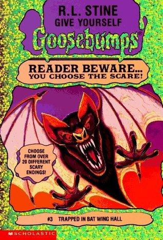 Trapped in Bat Wing Hall (Give Yourself Goosebumps, #3) R.L. Stine