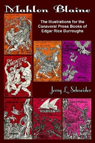Mahlon Blaine the Illustrations for the Canaveral Press Books of Edgar Rice Burroughs Jerry L. Schneider