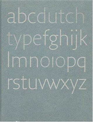 Dutch Type  by  Jan Middendorp
