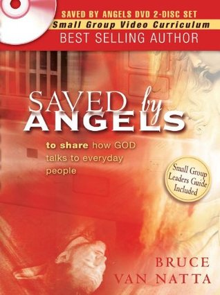Saved By Angels DVD: Including Study Guide Questions From the Book for Group Study  by  Bruce Van Natta