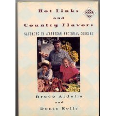 Hot Links And Country Flavors: Sausages in American Regional Cooking (Knopf Cooks American Series, 1)  by  Bruce Aidells