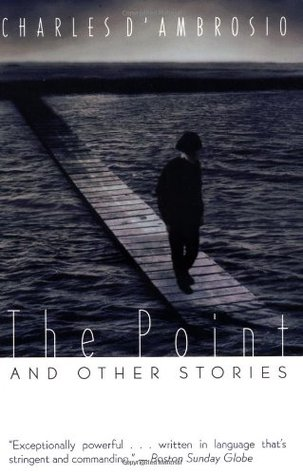 The Point and Other Stories Charles DAmbrosio