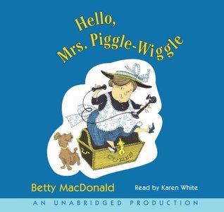 Hello, Mrs.Piggle-Wiggle Betty MacDonald