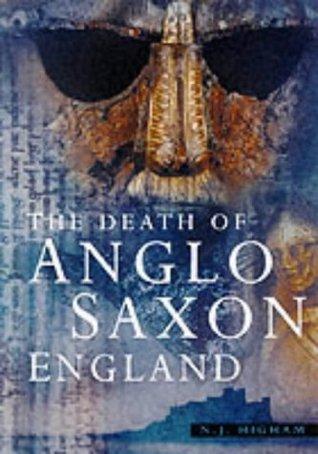 The Death of Anglo-Saxon England Nicholas J. Higham