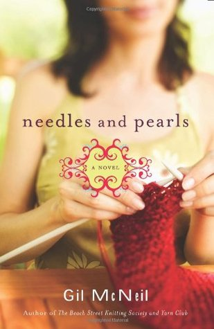 Needles and Pearls: A Beach Street Knitting Society Novel  by  Gil McNeil
